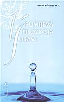 RUMIJEVA FILOZOFIJA LJUBAVI / RUMIS PHILOSOPHY OF LOVE - nevad kahteran