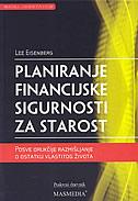 PLANIRANJE FINANCIJSKE SIGURNOSTI ZA STAROST - lee eisenberg