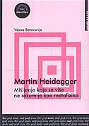 MARTIN HEIDEGGER - Mišljenje koje se više  ne razumije kao metafizika - vesna batovanja