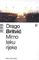 MIRNO TEKU RIJEKE - drago britvić