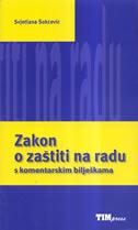 ZAKON O ZAŠTITI NA RADU - S komentarskim bilješkama - svjetlana šokčević