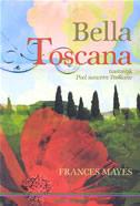 BELLA TOSCANA - frances mayes
