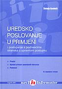 UREDSKO POSLOVANJE U PRIMJENI i postupanje s podnescima stranaka u upravnom postupku (3. izdanje) - štefanija kasabašić