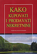 KAKO KUPOVATI I PRODAVATI NEKRETNINE - darko (prir.) vrljić