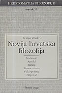 HRESTOMATIJA FILOZOFIJE 10 - NOVIJA HRVATSKA FILOZOFIJA - franjo zenko