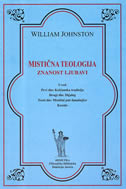 MISTIČNA TEOLOGIJA - Znanost ljubavi - william johnston