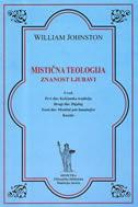 MISTIČNA TEOLOGIJA - Znanost ljubavi - william johnston