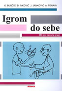 IGROM DO SEBE - josip janković, ksenija bunčić, ankica penava, đurđica ivković