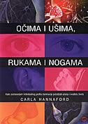 OČIMA I UŠIMA, RUKAMA I NOGAMA - carla hannaford