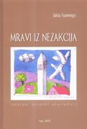 MRAVI IZ NEZAKCIJA - Istarski sonetni abecedarij - jakša fiamengo