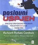 POSLOVNI USPJEH - Kako za 21 dan ponovno rasplamsati poduzetnički duh u sebi i svome timu - richard parkes cordock