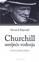 CHURCHILL - Umijeće vođenja - steven f. hayward