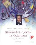 SIROMAŠNI DJEČAK IZ ODENSEA - Knjiga o H. C. Andersenu - lilian brogger, hjordis varmer