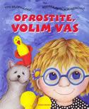 OPROSTITE, VOLIM VAS - tito bilopavlović, andrea (ilustracije) petrlik huseinović