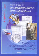 ENGLESKI U BRODOSTROJARSKIM KOMUNIKACIJAMA - ENGLISH IN MARINE ENGINEERING COMMUNICATIONS - aris spinčić, josip luzer