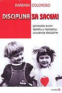 DISCIPLINA SA SRCEM - Pomozite svom djetetu u razvijanju unutarnje discipline - barbara coloroso