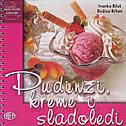 PUDINZI, KREME I SLADOLEDI - mala škola kuhanja - božica brkan, ivanka biluš