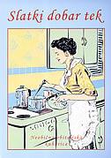 SLATKI DOBAR TEK - neobična obiteljska kuharica - tamara modrić