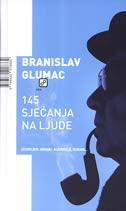 145 SJEĆANJA NA LJUDE - branislav glumac