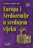 EUROPA I SREDOZEMLJE U SREDNJEM VIJEKU - ivo goldstein, borislav grgin