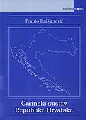 CARINSKI SUSTAV REPUBLIKE HRVATSKE - franjo ibrišimović