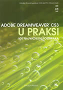 ADOBE DREAMWEAVER CS3 U PRAKSI - 100 najvažnijih postupaka - david karlins