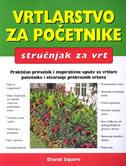 VRTLARSTVO ZA POČETNIKE - Stručnjak za vrt - david squire