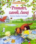 PROMOTRI, ZAVOLI, ČUVAJ - priroda oko nas - stephen (ilust.) cartwright