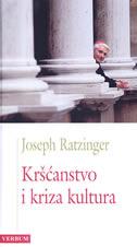 KRŠĆANSTVO I KRIZA KULTURA - joseph ratzinger