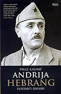 ANDRIJA HEBRANG - Svjedoci govore - pavle kalinić