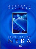 STEPENIŠTE DO NEBA - zecharia sitchin