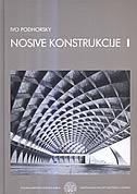 NOSIVE KONSTRUKCIJE I - drugo izmijenjeno i dopunjeno izdanje - ivo podhorsky