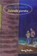 PET PRIJATELJA 10 - ZALUTALA PORUKA - enid blyton