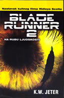 BLADE RUNNER 2 - Na rubu ljudskosti - k. w. jeter