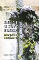 RELIGIJA U SUVREMENOJ EUROPI - mutacija sjećanja - grace davie