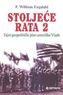 STOLJEĆE RATA 2 - tajni geopolitički plan američke Vlade - f. william engdahl
