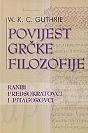 POVIJEST GRČKE FILOZOFIJE 1 - Raniji predsokratovci i pitagorovci - william keith chambers guthrie