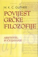 POVIJEST GRČKE FILOZOFIJE 6 - Aristotel sučeljavanje - william keith chambers guthrie