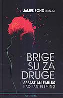 BRIGE SU ZA DRUGE - sebastian faulks