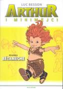 ARTHUR I MINIMEJCI - BETAMECHE - bojanka - luc besson
