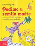 POĐIMO U ZEMLJU MAŠTE (+CD) - Putovanja iz mašte,zagonetke za opuštanje i priče za laku noć - sabine seyffert