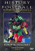 POVIJEST NOGOMETA 2 - europski nogomet i afrički nogomet