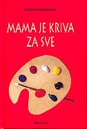MAMA JE KRIVA ZA SVE - zoran pongrašić