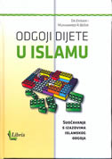 ODGOJI DIJETE U ISLAMU - suočavanje s izazovima islamskog odgoja - dr. ekram, muhammed r. beshir