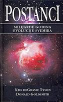 POSTANCI - milijarde godina evolucije svemira - donald goldsmith, neil degrasse tyson