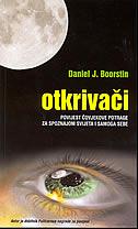 OTKRIVAČI - Povijest čovjekove potrage za spoznajom svijeta i samoga sebe - daniel j. boorstin