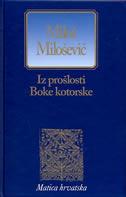 IZ PROŠLOSTI BOKE KOTORSKE - miloš milošević