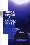 PATROLA NA CESTI - jurica pavičić