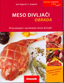 MESO DIVLJAČI - OBRADA - Pripremanje i spremanje mesa divljači - olgierd e. j. kujawski
