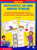 KRATKE AKTIVNOSTI ZA RAD NAKON ČITANJA - 50 aktivnosti za pomoć djeci u samostalnom čitanju - laura witmer